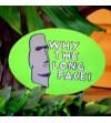 Panneau Moai Why a long Face