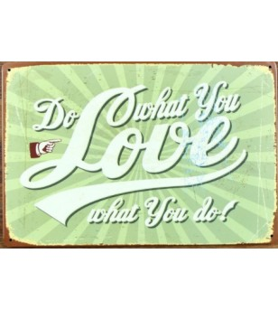 Plaque Métal Vintage Do What You Love 30*20